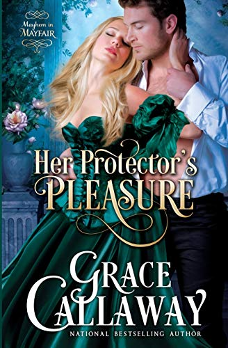 Her Protector's Pleasure (Mayhem in Mayfair) (Volume 3)