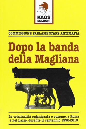 Dopo la banda della Magliana. La criminalità organizzata e comune, a Roma e nel Lazio, all'inizio del Duemila