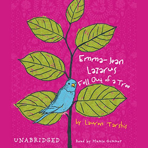 Emma-Jean Lazarus Fell Out of a Tree audiobook cover art