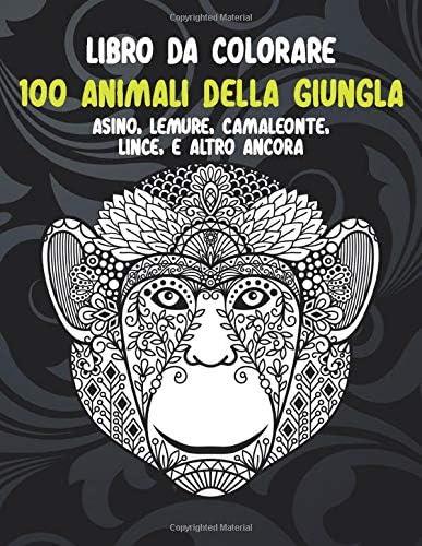 100 animali della giungla Libro da colorare Asino Lemure Camaleonte Lince e altro ancora Italian product image