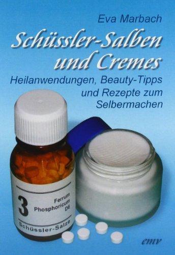 Sch�ssler-Salben und Cremes by Eva Marbach(1905-06-30)