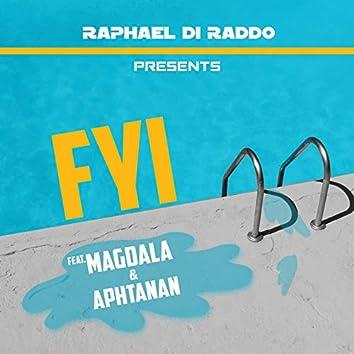 Fyi (feat. Magdala & Aphtanan)