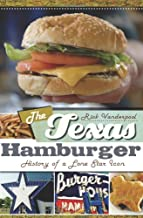The Texas Hamburger: History of a Lone Star Icon (American Palate)