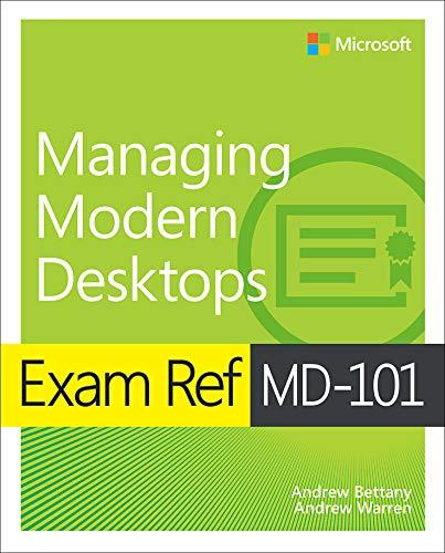 Exam Ref MD-101 Managing Modern Desktops (English Edition)