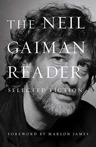 Compare Textbook Prices for The Neil Gaiman Reader: Selected Fiction  ISBN 9780063031852 by Gaiman, Neil,James, Marlon