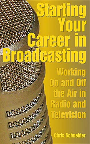 Compare Textbook Prices for Starting Your Career in Broadcasting: Working On and Off the Air in Radio and Television 1 Edition ISBN 9781581154894 by Schneider, Chris