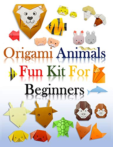 origami animals fun kit for beginners: Incredible Origami, Origami Kit for 100 Step by Step Projects About Animals. , 95 modules About Animals, ... and Much More Fun for Adults and Kids.