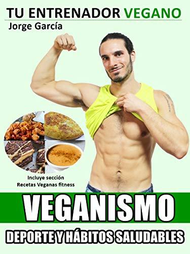 Veganismo, deporte y hábitos saludables: Lo que debes saber