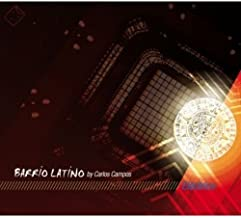 BARRIO LATINO ELECTRICO Mixed By DJ CARLOS CAMPOS