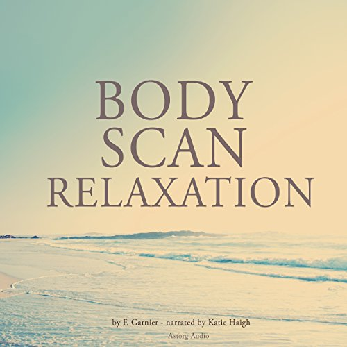 Body Scan Relaxation                   By:                                                                                                                                 Frédéric Garnier                               Narrated by:                                                                                                                                 Katie Haigh                      Length: 1 hr and 39 mins     Not rated yet     Overall 0.0