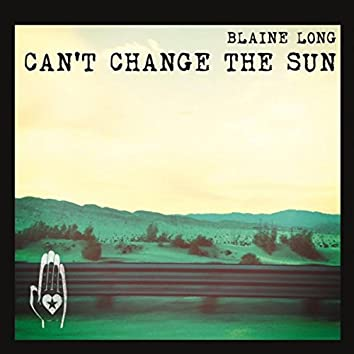 Can't Change the Sun
