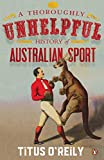 A Thoroughly Unhelpful History of Australian Sport (English Edition)