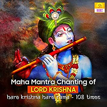 Maha Mantra Chanting Of Lord Krishna (Hare Krishna Hare Rama-108 Times)