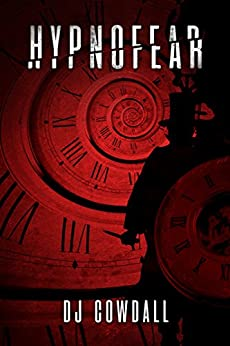Hypnofear: A Gripping Serial Killer Thriller by [DJ Cowdall]