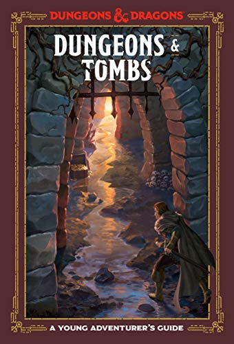 Dungeons & Tombs (Dungeons & Dragons): A Young Adventurer's Guide