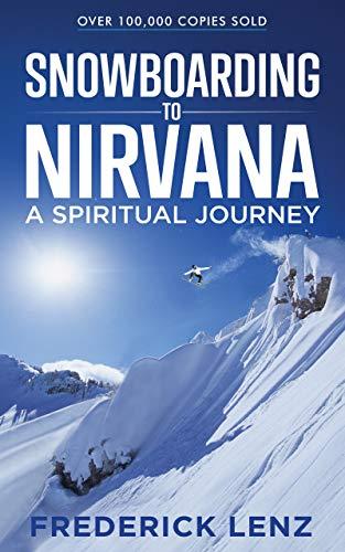 Snowboarding to Nirvana: A Spiritual Journey