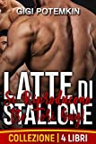 Latte di Stallone: Si Riproducono tre Tori Gay! (Collezione di 4 Libri) (Il sottomesso, lo stallone da riproduzione e il loro padrone Vol. 10)