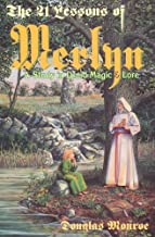 The 21 Lessons of Merlyn: A Study in Druid Magic and Lore