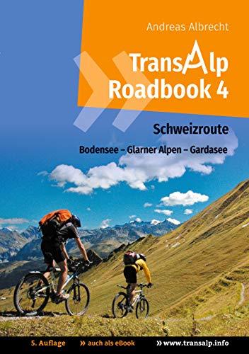 Transalp Roadbook 4: Schweizroute: Bodensee - Glarner Alpen - Gardasee (Transalp Roadbooks)