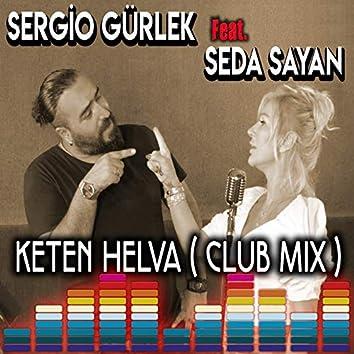 Keten Helva (feat. Seda Sayan) [Club Mix]