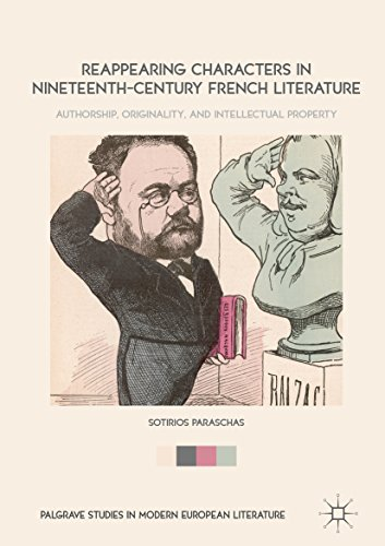 Reappearing Characters in Nineteenth-Century French Literature: Authorship, Originality, and Intellectual Property (Palgrave Studies in Modern European Literature) (English Edition)