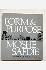 Form and Purpose by Moshe Safdie (1983-12-01) Paperback