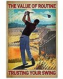 Letreros para decoración de pared, diseño de golf y golf con el valor de la rutina, para colgar en tu columpio, carteles para decoración de fondo del hogar, 20 x 30 cm