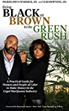 BEING BLACK OR BROWN IN THE GREEN RUSH: A Practical Guide for Women and People of Color to make Money in the Legal Marijuana Industry (English Edition)
