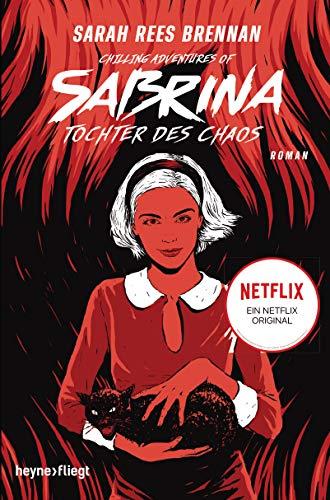 Chilling Adventures of Sabrina: Tochter des Chaos: Eine exklusive Geschichte zur Netflix-Serie