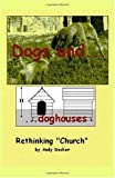 Dogs and Doghouses, Rethinking Church