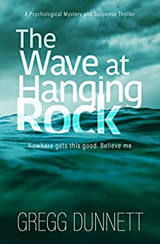 The Wave at Hanging Rock: A psychological thriller with soul... (The Sinister Coast Collection) by [Gregg Dunnett]