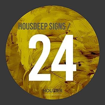 Housdeep Signs - Vol.24