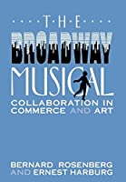 The Broadway Musical: Collaboration in Commerce and Art