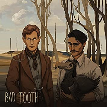 Bad Tooth