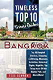 Bangkok: Top 10 Bangkok Districts, Shopping and Dining, Museums, Activities, Historical Sights, Nightlife, Top Things to do Off the Beaten Path, and Much ... Top 10 Travel Guides (English Edition)