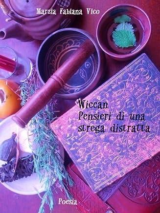 Wiccan Pensieri di una strega distratta (Grimori)