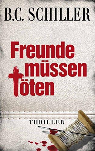 Freunde müssen töten - Thriller (Tony Braun 2)