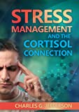 Stress Management and the Cortisol Connection