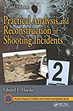 Practical Analysis and Reconstruction of Shooting Incidents (Practical Aspects of Criminal and Forensic Investigations)