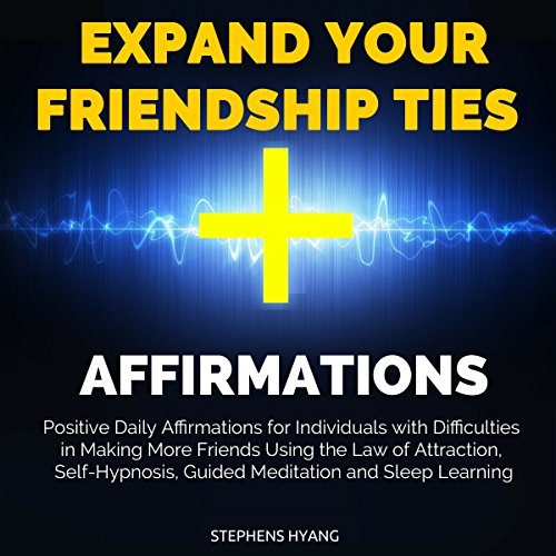 Expand Your Friendship Ties Affirmations audiobook cover art