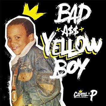 Bad A$$ Yellow Boy