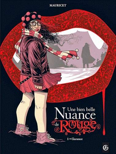 Une bien belle nuance de rouge - volume 1: Garance