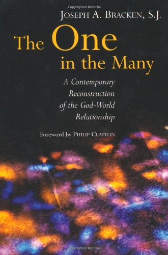 Download The One in the Many: A Contemporary Reconstruction of the God-World Relationship 0802848923