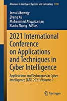 2021 International Conference on Applications and Techniques in Cyber Intelligence: Applications and Techniques in Cyber Intelligence (ATCI 2021) Volume 1 (Advances in Intelligent Systems and Computing, 1398)