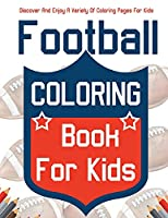 Football Coloring Book For Kids! Discover And Enjoy A Variety Of Coloring Pages For Kids!