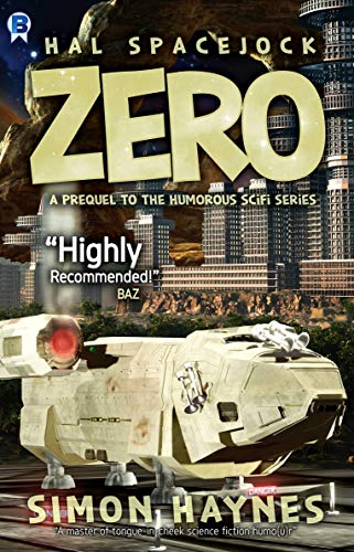 Zero: A prequel to the humorous scifi series (Hal Spacejock)