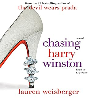 Chasing Harry Winston     A Novel              By:                                                                                                                                 Lauren Weisberger                               Narrated by:                                                                                                                                 Lily Rabe                      Length: 5 hrs and 43 mins     147 ratings     Overall 3.4