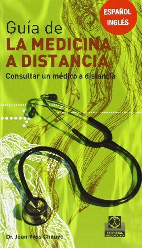 GUÍA DE LA MEDICINA A DISTANCIA -Tomo I-. Consultar un médico a distancia (Color): 1