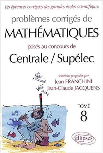 Mathématiques Centrale/Supélec 2002-2003, tome 8