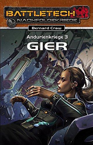 Gier Andurienkriege 3: Battletech-Roman (BattleTech: BT-Romane)